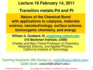 Lecture 18 February 14, 2011 Transition metals:Pd and Pt