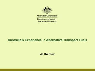 Australia s Experience in Alternative Transport Fuels
