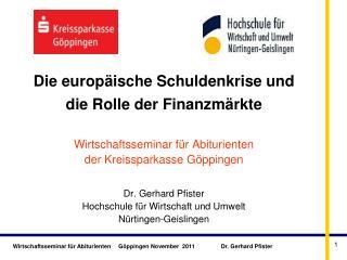 Die europäische Schuldenkrise und die Rolle der Finanzmärkte  Wirtschaftsseminar für Abiturienten