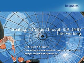 Creating 3G Value Through SIP (IMS) Interworking