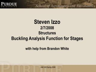 Steven Izzo 2/7/2008 Structures Buckling Analysis Function for Stages with help from Brandon White