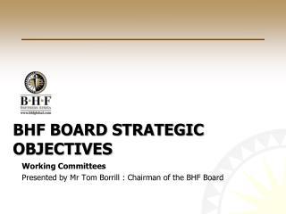BHF Board strategic objectives
