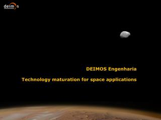 DEIMOS  Engenharia Technology maturation for space applications