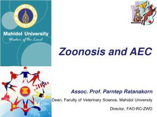 Assoc . Prof.  Parntep Ratanakorn Dean,  Faculty  of  Veterinary  Science, Mahidol  University