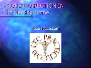 MEDICAL DIRECTION IN   The Nursing Home