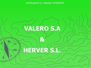 VALERO S.A & HERVER S.L.