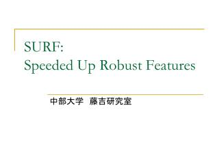 SURF:  Speeded Up Robust Features