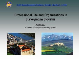 Professional Life and Organisations in Surveying in Slovakia Jan Hardos