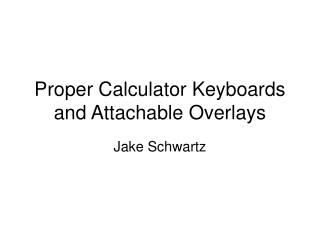 Proper Calculator Keyboards and Attachable Overlays