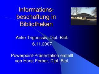 Informations- beschaffung  in Bibliotheken