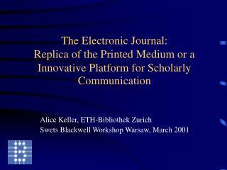 Alice Keller, ETH-Bibliothek Zurich Swets Blackwell Workshop Warsaw , March 2001