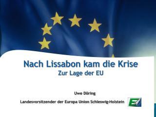 Nach Lissabon kam  die  Krise Zur Lage  der EU
