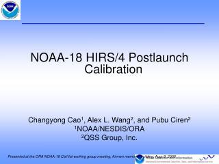 NOAA-18 HIRS/4 Postlaunch Calibration Changyong Cao 1 , Alex L. Wang 2 , and Pubu Ciren 2