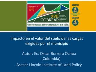 Impacto en el valor del suelo de las cargas exigidas por el municipio