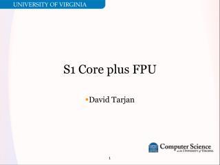 S1 Core plus FPU
