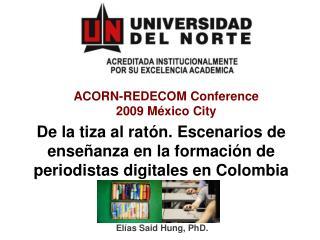 ACORN-REDECOM Conference 2009 México City