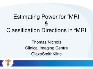 Estimating Power for fMRI & Classification Directions in fMRI