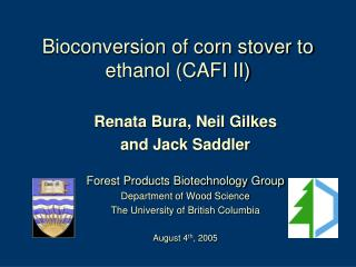 Bioconversion of corn stover to ethanol (CAFI II)
