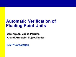 Automatic Verification of Floating Point Units
