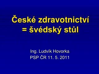 České  zdravotnictví = švédský stůl