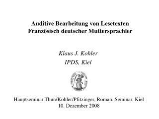 Auditive Bearbeitung von Lesetexten Französisch deutscher Muttersprachler