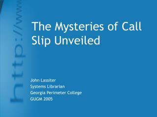 The Mysteries of Call Slip Unveiled