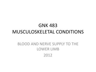GNK 483  MUSCULOSKELETAL CONDITIONS