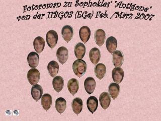 """Fotoroman zu Sophokles' """"Antigone"""" von der 11BG03 (EGe) Feb. /März 2007"""