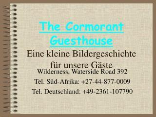 The Cormorant Guesthouse Eine kleine Bildergeschichte für unsere Gäste