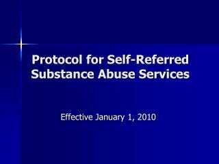 Protocol for Self-Referred  Substance Abuse Services