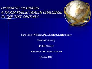 LYMPHATIC FILARIASIS A MAJOR PUBLIC HEALTH CHALLENGE  IN THE 21ST CENTURY