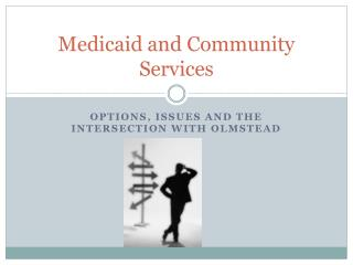 Medicaid and Community Services