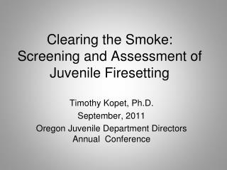 Clearing the Smoke: Screening and Assessment of Juvenile Firesetting