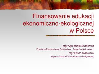 Finansowanie edukacji ekonomiczno-ekologicznej  w Polsce