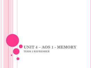 UNIT 4 – AOS 1 - MEMORY