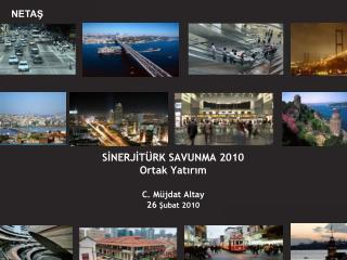 SİNERJİTÜRK SAVUNMA 2010  Ortak Yatırım C. Müjdat Altay 26  Şubat 2010