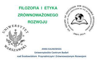 ANNA KALINOWSKA Uniwersyteckie  C entrum  Badań