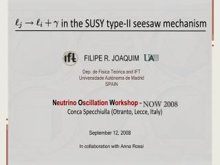 Dep. de Fisica Teórica and IFT Universidade Autónoma de Madrid SPAIN