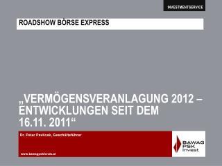 """""""VERMÖGENSVERANLAGUNG 2012 –  ENTWICKLUNGEN SEIT DEM  16.11. 2011"""""""