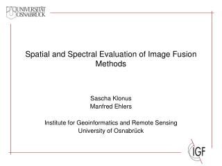 Spatial and Spectral Evaluation of Image Fusion Methods