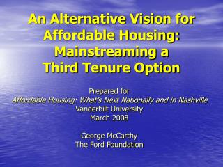 An Alternative Vision for Affordable Housing: Mainstreaming a  Third Tenure Option