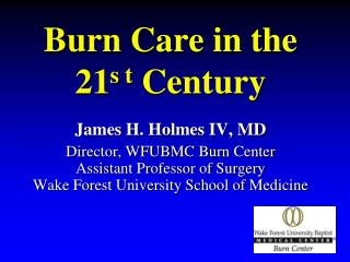 Burn Care in the  21 s t  Century