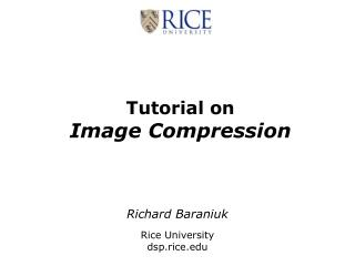 Tutorial on Image Compression