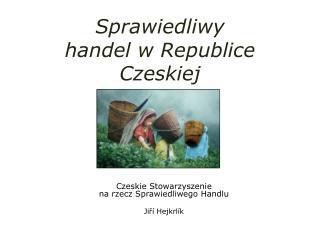 Sprawiedliwy handel w Republice Czeskiej