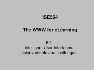 6.1 Intelligent User Interfaces: achievements and challenges