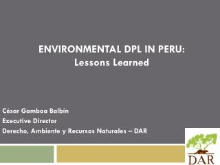 ENVIRONMENTAL DPL IN PERU: Lessons Learned