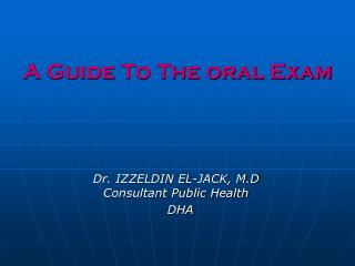 A Guide To The oral Exam