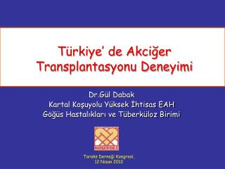 Türkiye' de Akciğer Transplantasyonu Deneyimi