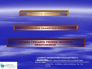 BIZTANLERIA ZAHARTZEA ETA LH