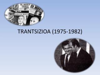 TRANTSIZIOA (1975-1982)
